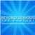 Beyond Serious