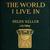 The World I Live In - Helen Keller