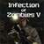 Infection of Zombies V