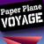 Paper Plane Voyage