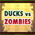 Ducks VS Zombies